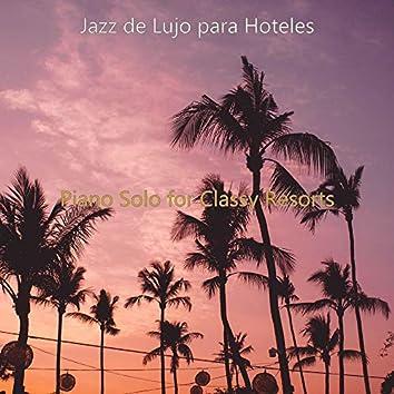 Piano Solo for Classy Resorts