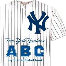 New York Yankees ABC my first alphabet book (ABC My First Team Alphabet: Baseball)