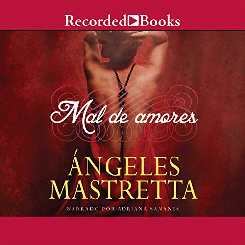 Mal de Amores [Lovesick] (Texto Completo)                   By:                                                                                                                                 Angeles Mastretta                               Narrated by:                                                                                                                                 Adriana Sananes                      Length: 10 hrs and 39 mins     47 ratings     Overall 4.3