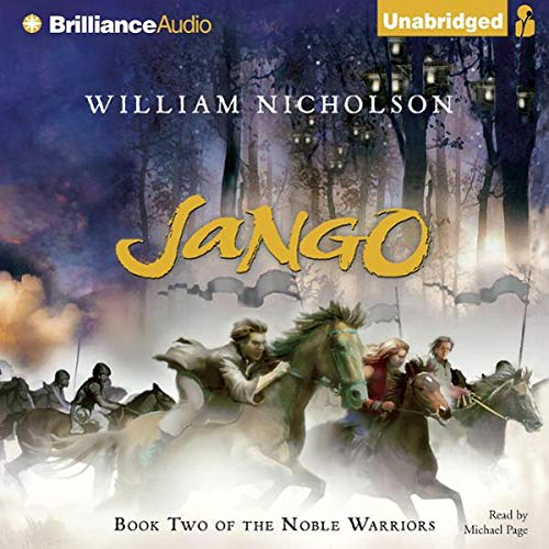 Jango     Book Two of the Noble Warriors              By:                                                                                                                                 William Nicholson                               Narrated by:                                                                                                                                 Michael Page                      Length: 9 hrs and 46 mins     17 ratings     Overall 3.8