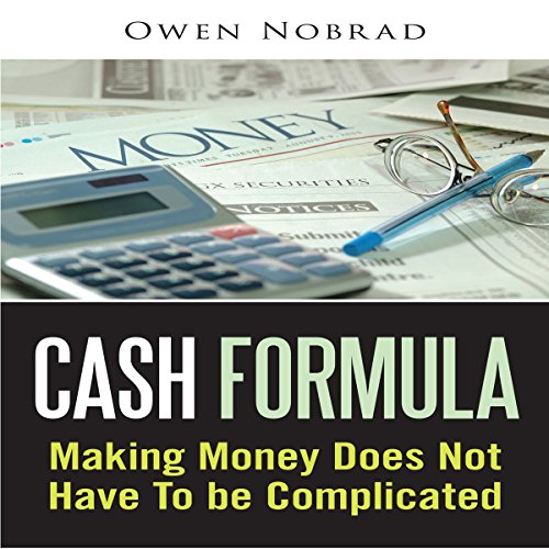 Cash Formula: Making Money Does Not Have to Be Complicated audiobook cover art