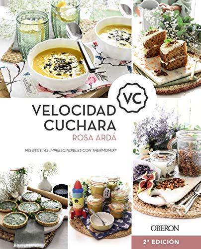 Velocidad Cuchara: Mis recetas imprescindibles con Thermomix (Libros singulares) (Spanish Edition)