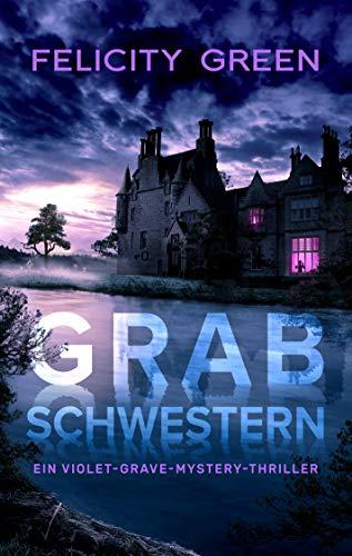 Grabschwestern: Ein Violet-Grave-Mystery-Thriller (Violet Grave 1)