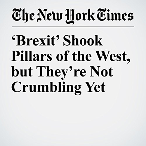'Brexit' Shook Pillars of the West, but They're Not Crumbling Yet copertina