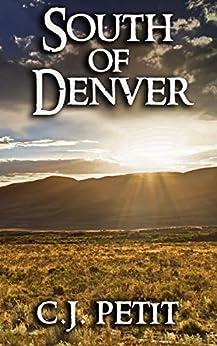 South of Denver by [C.J. Petit]