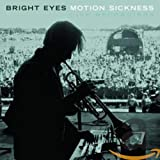 Songtexte von Bright Eyes - Motion Sickness: Live Recordings
