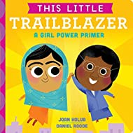 This Little Trailblazer: A Girl Power Primer