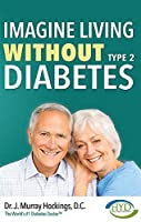 Imagine Living Without Type Two Diabetes
