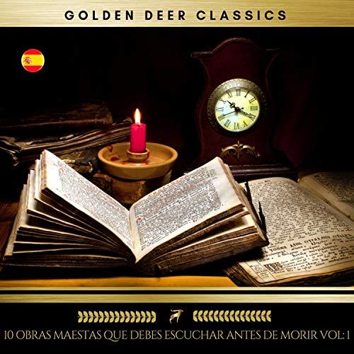 10 Obras Maestras Que Debes Escuchar Antes de Morir, Vol. 1 audiobook cover art