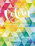 Colour: ontdek hoe kleurrijk je bent! - Marije van den Berg
