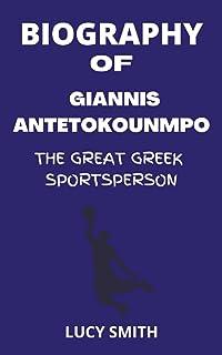 BIOGRAPHY OF GIANNIS ANTETOKOUNMPO: THE GREAT GREEK SPORTSPERSON