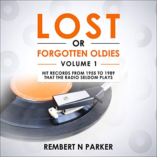 『Lost or Forgotten Oldies, Volume 1: Hit Records from 1955 to 1989 That the Radio Seldom Plays』のカバーアート