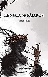 Lengua de pájaros par Víctor Sellés
