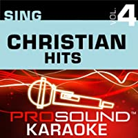 Sing Christian Hits Vol. 4 [KARAOKE]