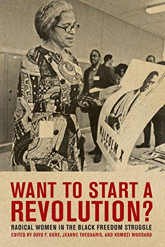 Want to Start a Revolution?: Radical Women in the Black...