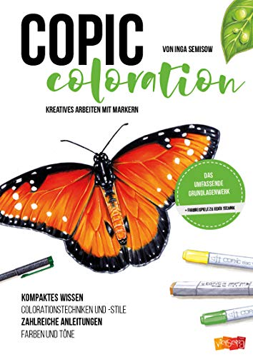 Copic Coloration: Kreatives Arbeiten mit Markern (German Edition)
