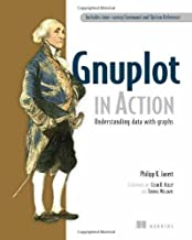 Gnuplot in Action: Understanding Data with Graphs 1st edition by Philipp K. Janert (2009) Paperback