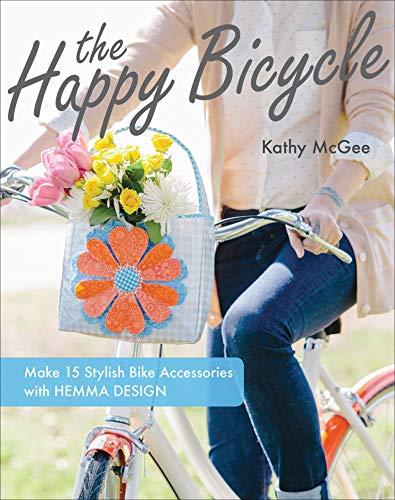The Happy Bicycle: Make 15 Stylish Bike Accessories with Hemma Design (English Edition)