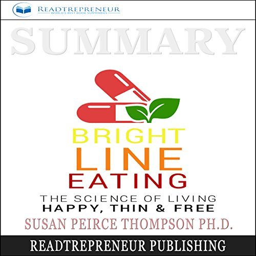 Summary: Bright Line Eating     The Science of Living Happy, Thin & Free              By:                                                                                                                                 Readtrepreneur Publishing                               Narrated by:                                                                                                                                 Erich Bailey                      Length: 1 hr and 4 mins     6 ratings     Overall 4.7
