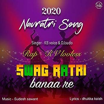 Swag Ratri Banaa Re Navratri 2020 (feat. Djsudo & RV Lovless Music)