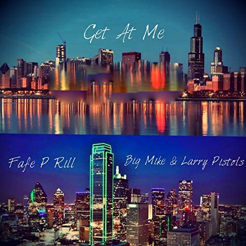 Fafe P Rill, Big Mike & Larry Pistols