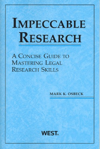 Impeccable Research, A Concise Guide to Mastering Legal Research Skills (Coursebook)