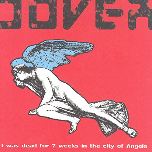 I Was Dead for 7 Weeks In the City of Angels [Explicit]