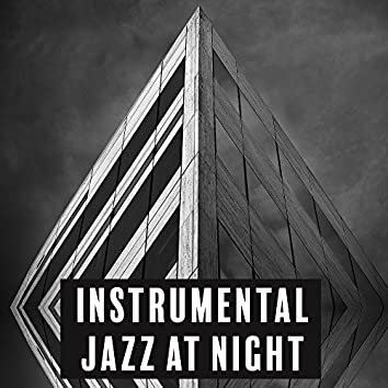 Instrumental Jazz at Night – Chilled Jazz, Peaceful Music to Calm Down, Pure Rest, Deep Relief, Piano Relaxation, Inner Calmness