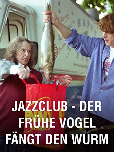 Jazzclub – Der frühe Vogel fängt den Wurm