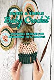 Sweet & Simple Baby Crochet: Adorable Designs for Newborns to 12 Months: Gift Ideas for Holiday