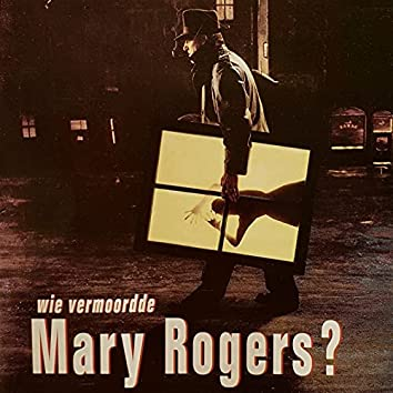 Wie Vermoordde Mary Rogers? - Orkater
