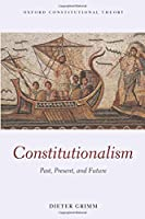 Constitutionalism (Oxford Constitutional Theory)