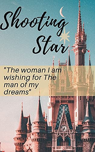 """Shooting Star: """"The woman I am wishing for"""" """"The man of my dreams"""" (English Edition)"""