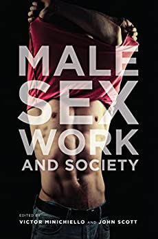 Male Sex Work and Society by [Victor Minichiello, John Scott]