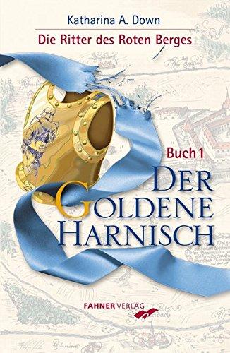 Der Goldene Harnisch: Die Ritter des Roten Berges - Buch 1