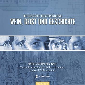 Wein, Geist & Geschichte (Markus Grimm begegnet Tilman Riemenschneider, Balthasar Neumann, Jacob und Wilhelm Grimm)