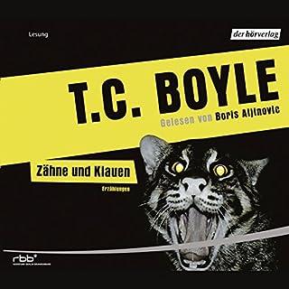 Zähne und Klauen                   Autor:                                                                                                                                 T.C. Boyle                               Sprecher:                                                                                                                                 Boris Aljinović                      Spieldauer: 5 Std. und 29 Min.     53 Bewertungen     Gesamt 4,1
