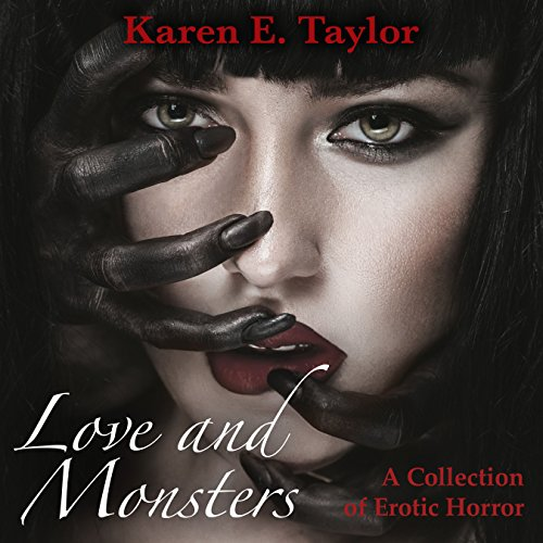 Love and Monsters: A Collection of Erotic Horror audiobook cover art