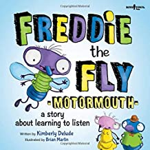 Freddie the Fly: Motormouth; A Story About Learning to Listen