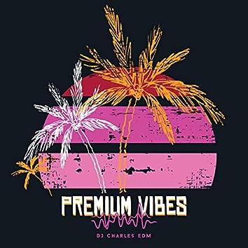 Premium Vibes