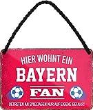 Blechschilder Hier wohnt EIN Bayern Fan/Offizieller Bayern