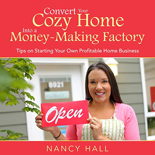 Convert Your Cozy Home into a Money-Making Factory audiobook cover art