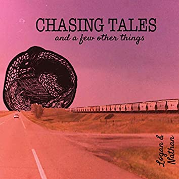 Chasing Tales (And A Few Other Things)