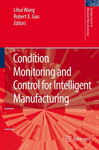 Condition Monitoring and Control for Intelligent Manufacturing (Springer Series in Advanced Manufacturing)