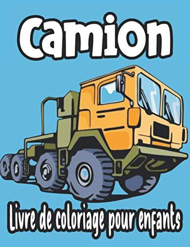 Camion Livre de coloriage pour les enfants: Livre de coloriage pour enfants avec Monster Trucks, pompiers, camions à benne basculante, camions à ... ... préscolaire, de 2 à 4 ans et de 4 à 8 ans