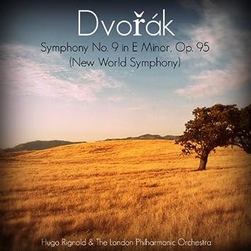 Dvořák: Symphony No. 9 in E Minor, Op. 95 (New World Symphony)