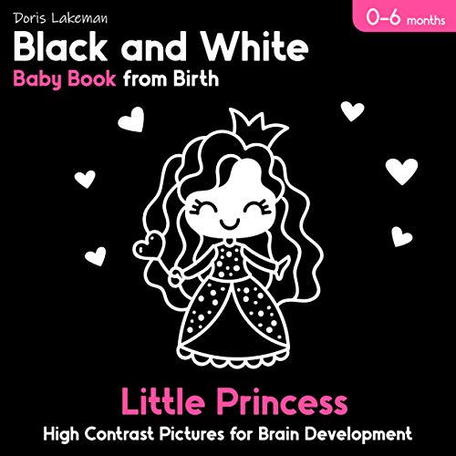 Black and White Baby Book from Birth. Little Princess. High Contrast Pictures for Brain Development. 0-6 Months: Clear Shapes for Infant. (English Edition)