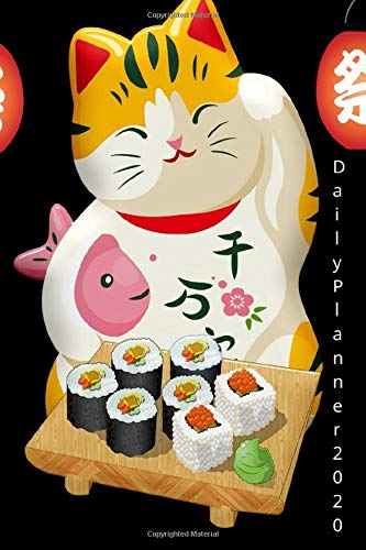 My Daily Planner 2020: Funny Novelty Calendar 2020 Daily  Weekly & Monthly Calendar Planner. 1.1 - 31.12. 2020 with Sushi Japanese Cat Design, ... handbag -   365 Day Planner Journal (6
