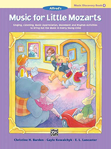 Music for Little Mozarts Music Discovery Book, Bk 4: Singing, Listening, Music Appreciation, Movement and Rhythm Activities to Bring Out the Music in Every Young Child (Music for Little Mozarts, Bk 4)