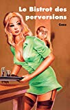 Le Bistrot des perversions (French Edition)